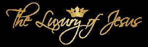 The Luxury of Jesus